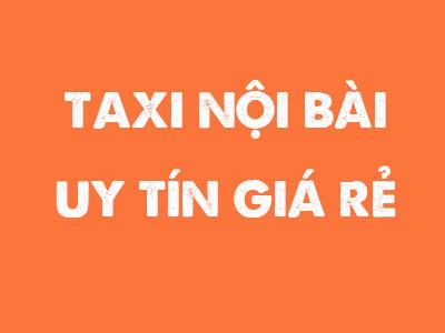 Taxi Noi Bai uy tín giá rẻ 5k/km